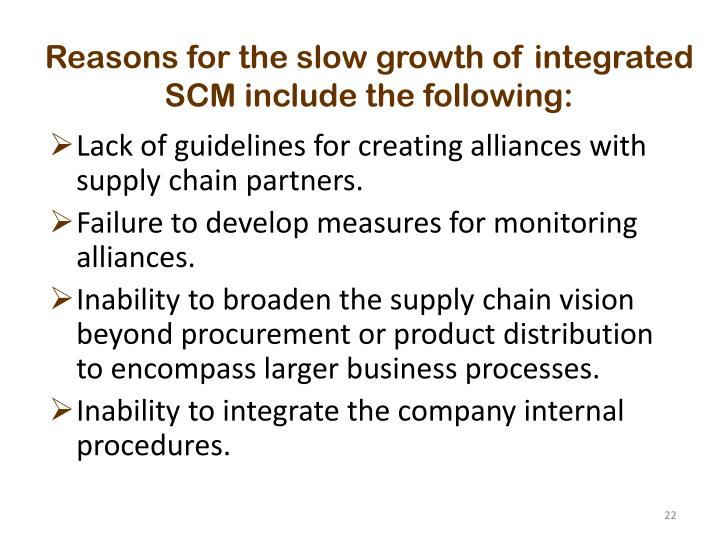 Reasons for the slow growth of integrated SCM include the following: