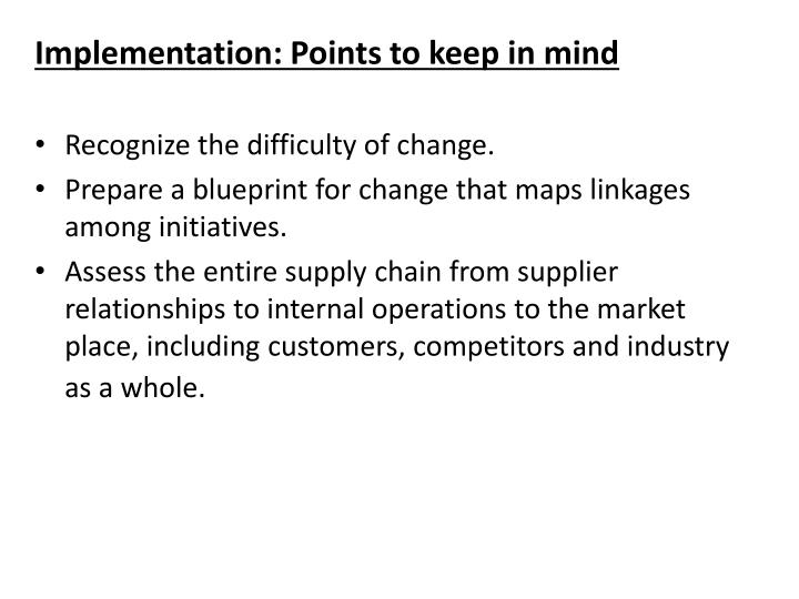 Implementation: Points to keep in mind