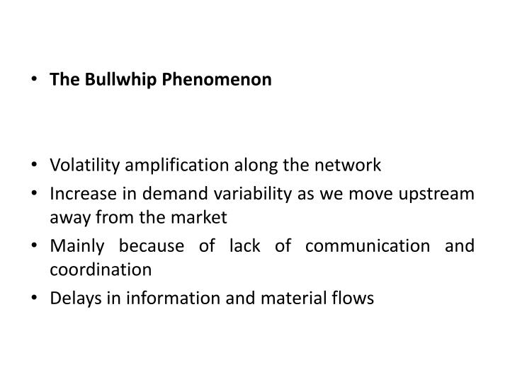 The Bullwhip Phenomenon