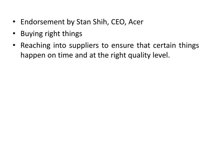 Endorsement by Stan Shih, CEO, Acer