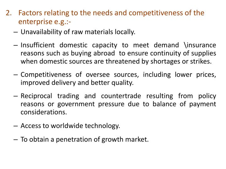 Factors relating to the needs and competitiveness of the enterprise e.g.:-
