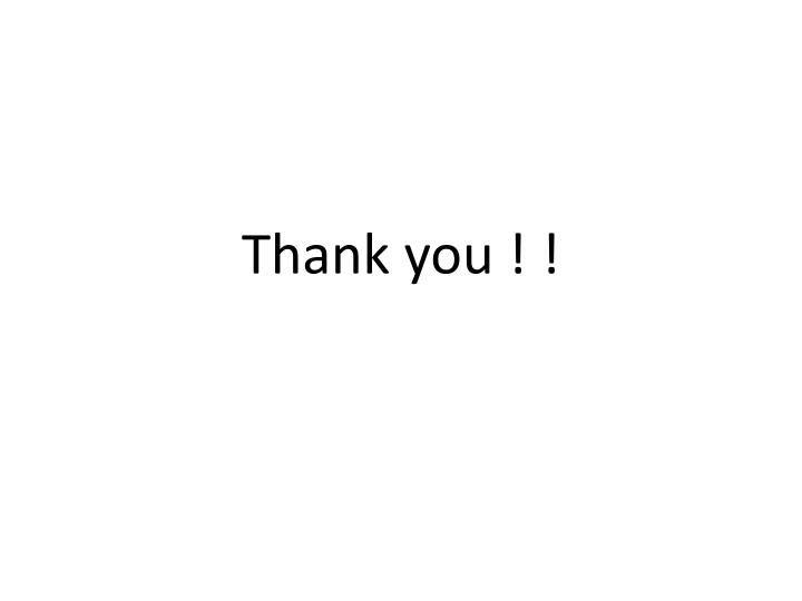 Thank you ! !