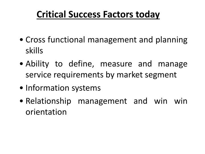 Critical Success Factors today