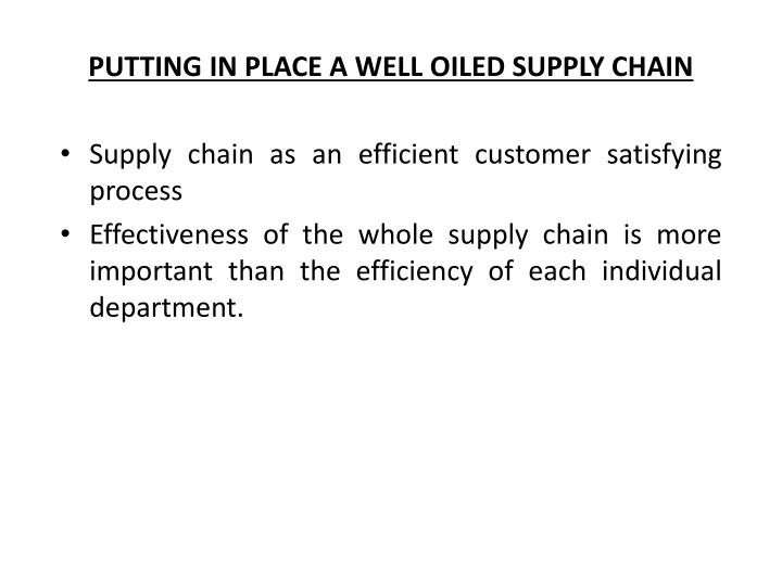 PUTTING IN PLACE A WELL OILED SUPPLY CHAIN