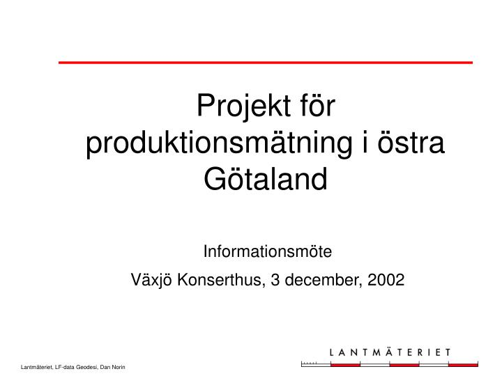 Projekt för produktionsmätning i östra Götaland