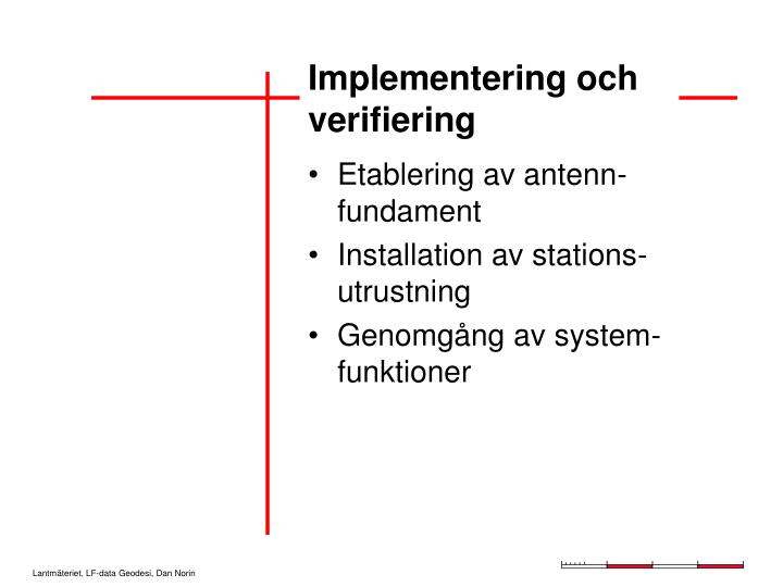 Implementering och verifiering