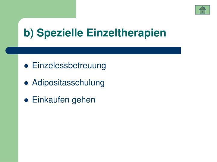 b) Spezielle Einzeltherapien