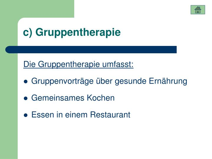 c) Gruppentherapie