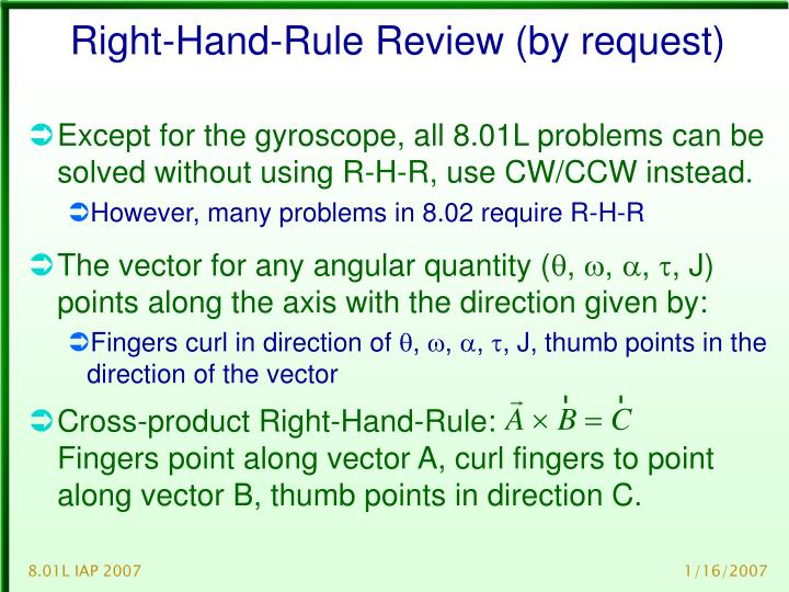 Right hand rule review by request