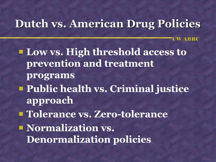 Dutch vs. American Drug Policies