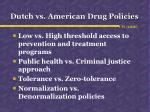 dutch vs american drug policies