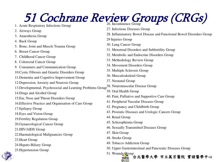51 Cochrane Review Groups (CRGs)