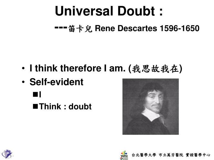 Universal Doubt :
