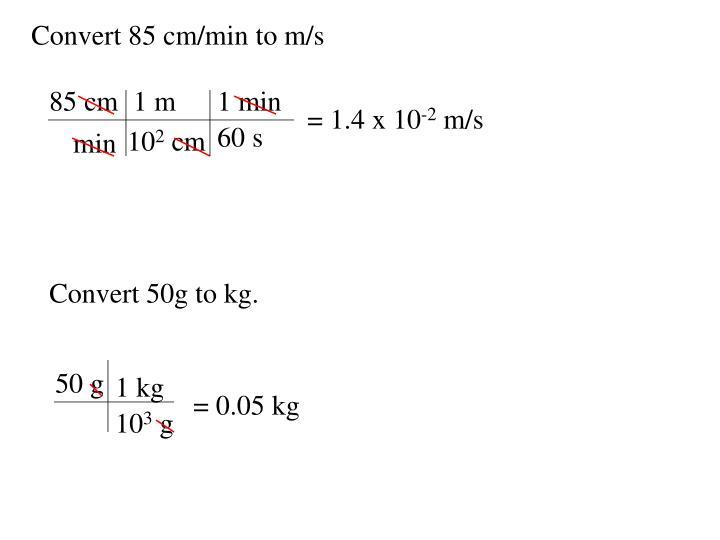 Convert 85 cm/min to m/s