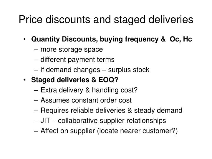 Price discounts and staged deliveries