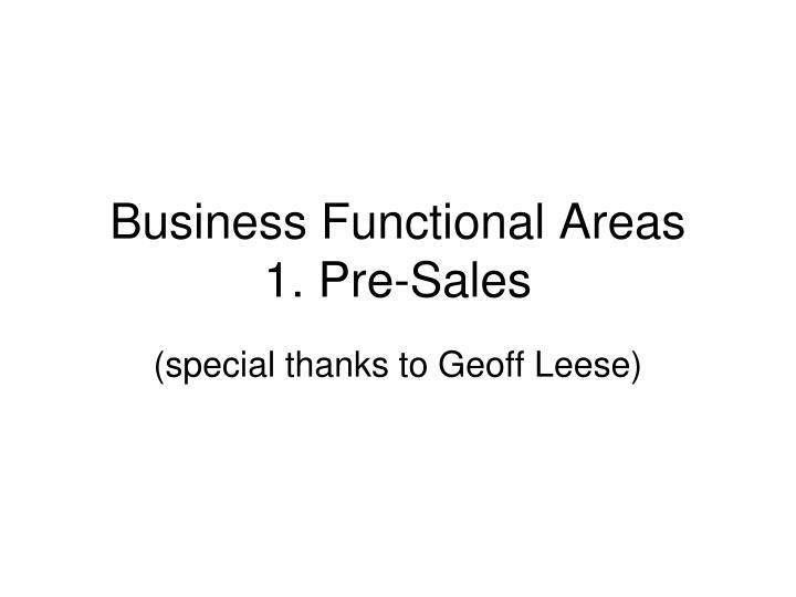 Business functional areas 1 pre sales