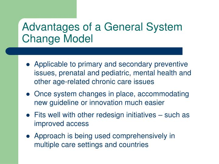 Advantages of a General System Change Model