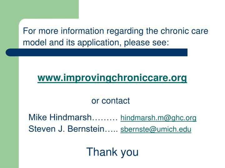 For more information regarding the chronic care