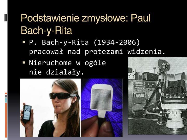 Podstawienie zmysłowe: Paul