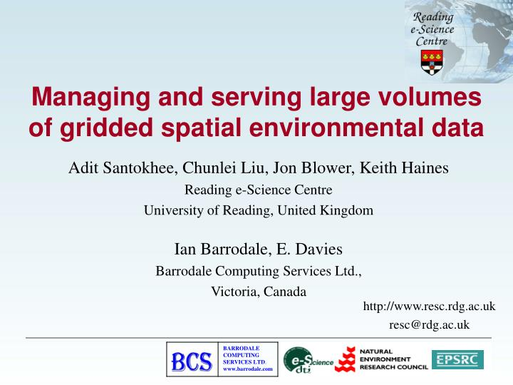 Managing and serving large volumes of gridded spatial environmental data