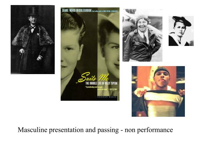 Masculine presentation and passing - non performance