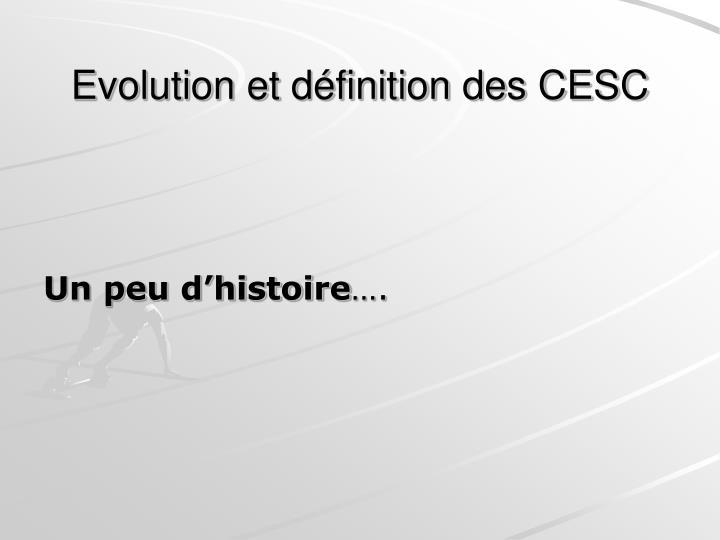 Evolution et définition des CESC