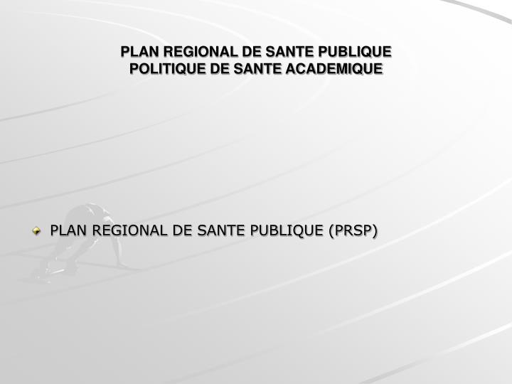PLAN REGIONAL DE SANTE PUBLIQUE