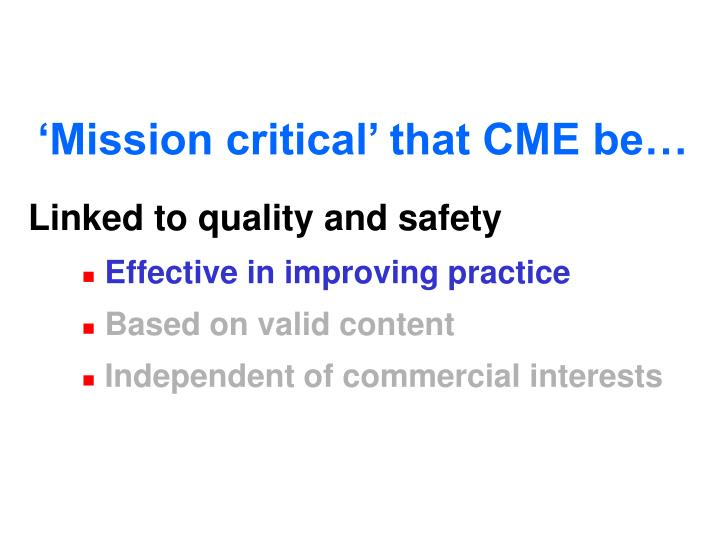 'Mission critical' that CME be…