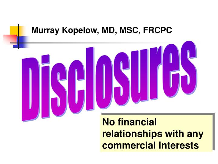 Murray Kopelow, MD, MSC, FRCPC
