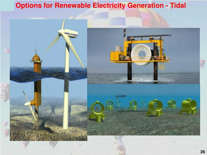 Options for Renewable Electricity Generation - Tidal