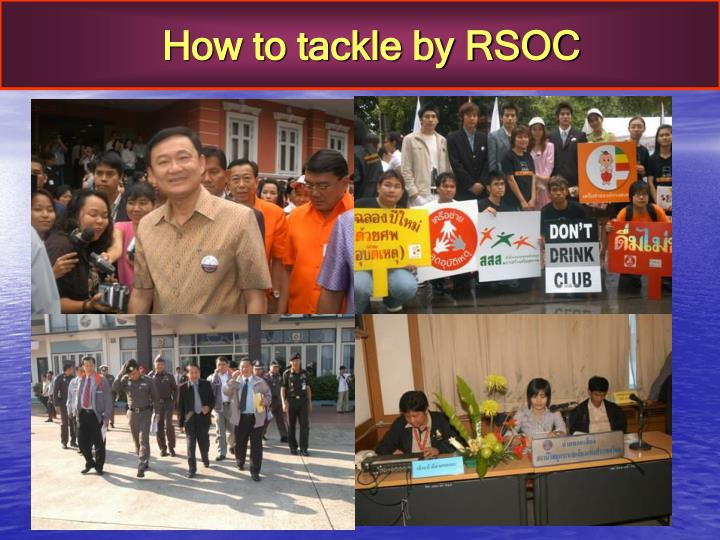 How to tackle by RSOC