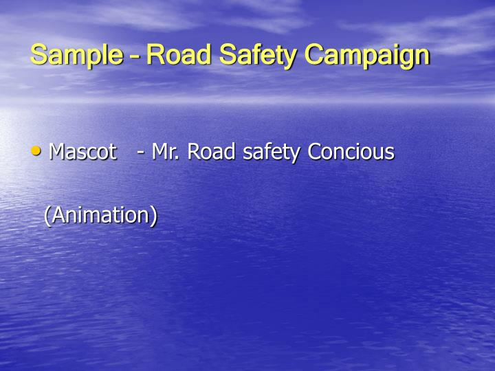 Sample – Road Safety Campaign