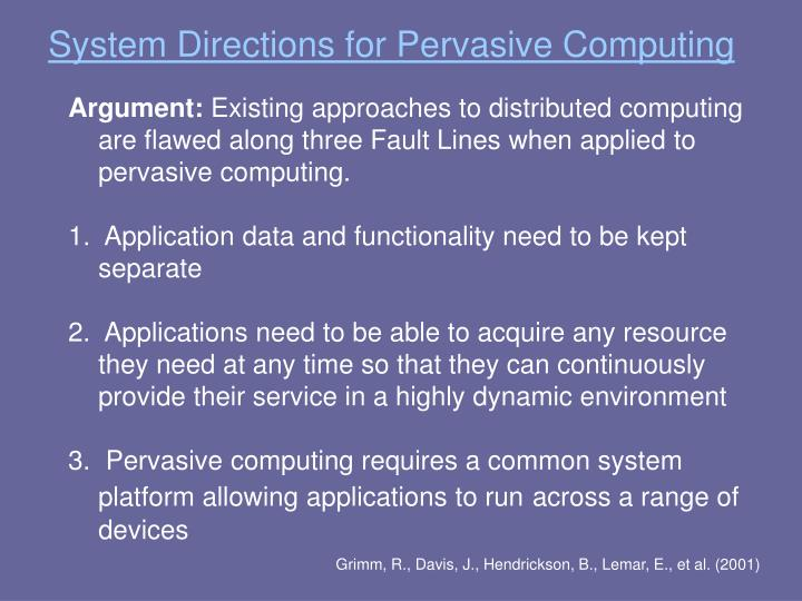 System Directions for Pervasive Computing