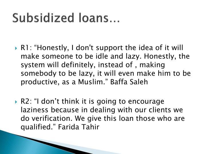 Subsidized loans…