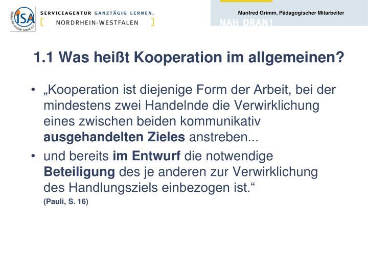 1.1 Was heißt Kooperation im allgemeinen?