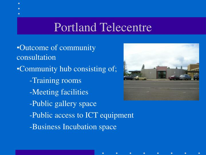 Portland Telecentre