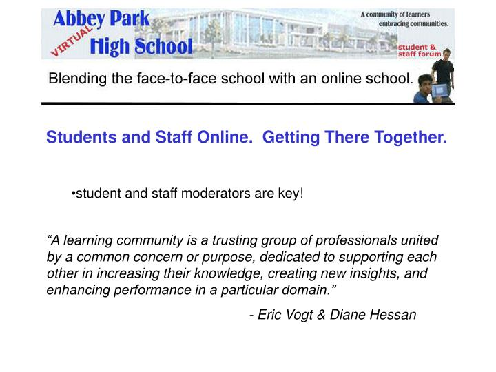 Students and Staff Online.  Getting There Together.