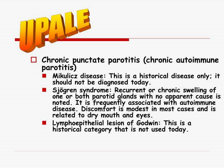 Chronic punctate parotitis (chronic autoimmune parotitis)