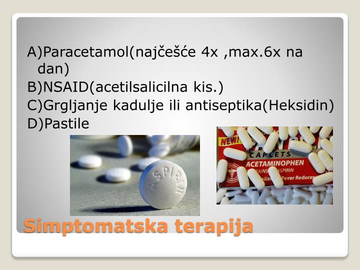 A)Paracetamol(najčešće 4x ,max.6x na dan)