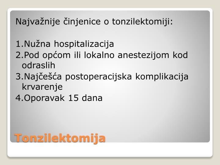 Najvažnije činjenice o tonzilektomiji: