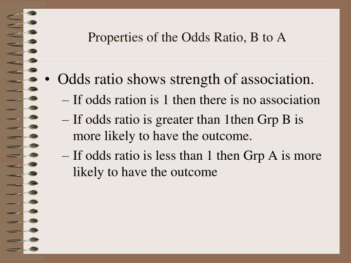 Properties of the Odds Ratio, B to A