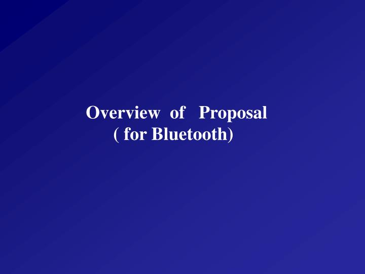 Overview  of   Proposal