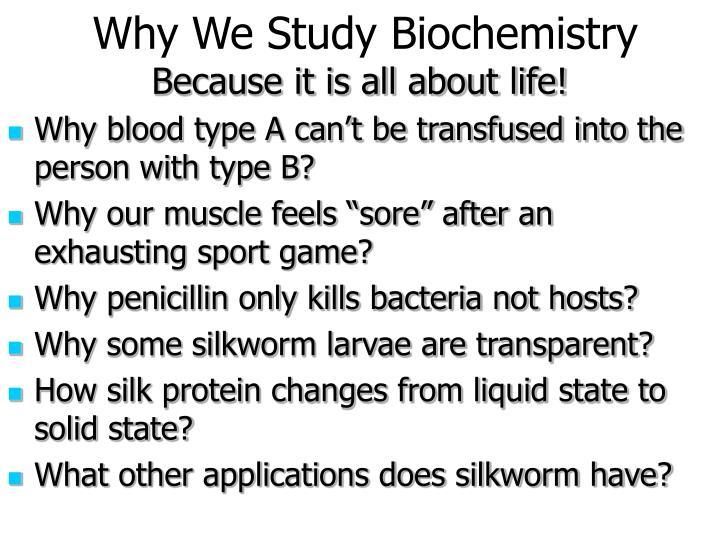 Why We Study Biochemistry