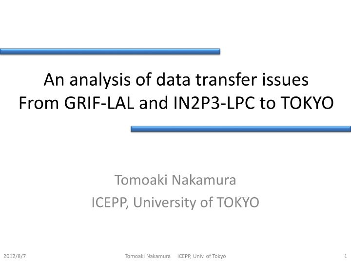 An analysis of data transfer issues from grif lal and in2p3 lpc to tokyo