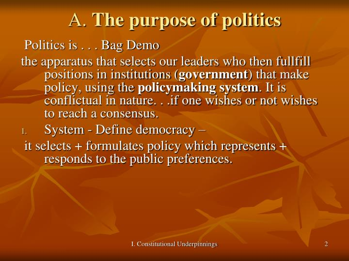 A the purpose of politics