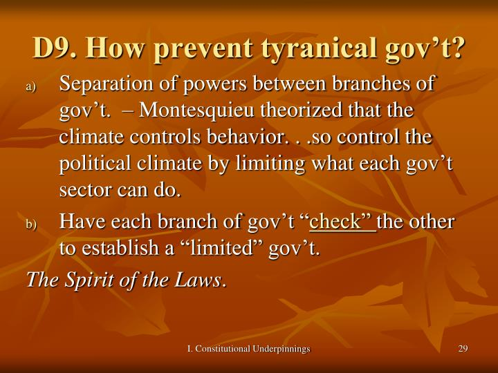 D9. How prevent tyranical gov't?