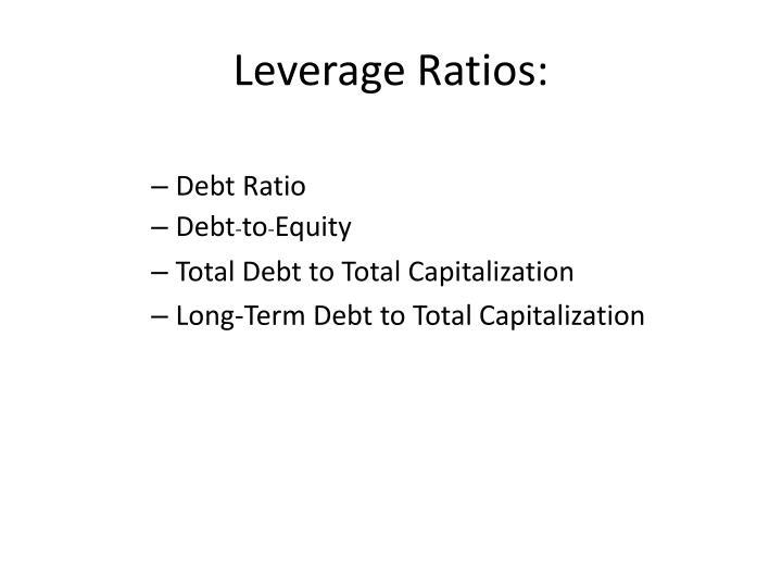 Leverage Ratios: