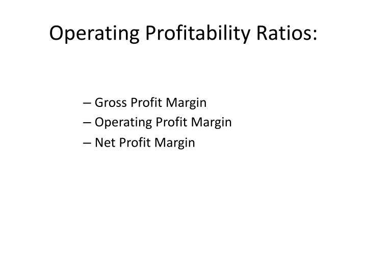 Operating Profitability Ratios: