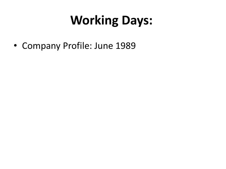 Working Days: