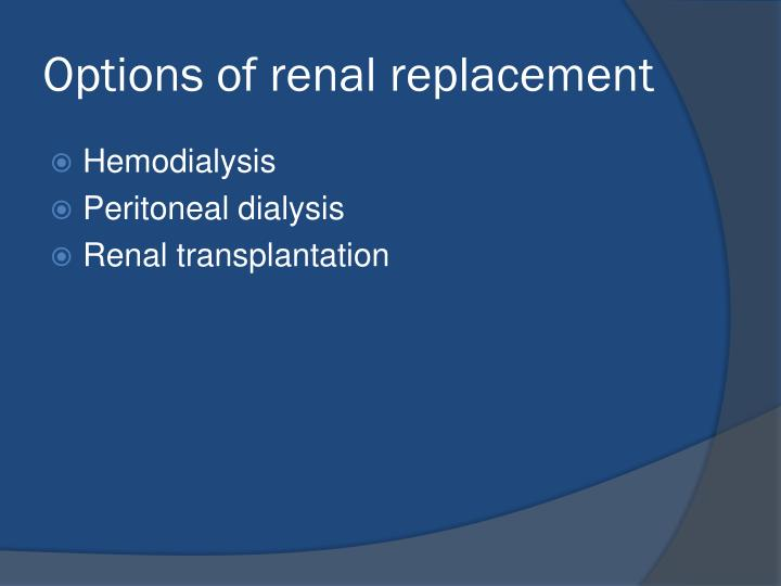 Options of renal replacement